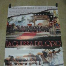 Cine: LA GUERRA DEL OPIO - AÑO 1997 - CARTEL ESTRENO. Lote 31613482