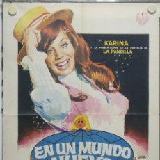 Cine: PA48 EN UN MUNDO NUEVO KARINA LA PANDILLA POSTER ORIGINAL 70X100 ESTRENO. Lote 31773316