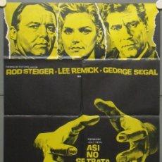 Cine: PA95 ASI NO SE TRATA A UNA DAMA ROD STEIGER LEE REMICK GEORGE SEGAL POSTER ORIGINAL 70X100 ESTRENO. Lote 31880466