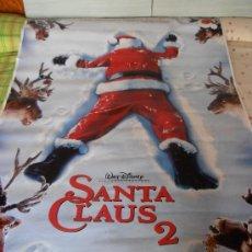 Cine: SANTA CLAUS 2,¡¡¡¡OJO!!!! CARTEL GIGANTE DE PAPEL DE 180X120 CM APROX.(1). Lote 32311088