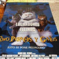 Cine: COMO PERROS Y GATOS,¡¡¡¡OJO!!!! CARTEL GIGANTE DE TELA/LONA/PLASTICO DE 180X120 CM APROX(116). Lote 32360400