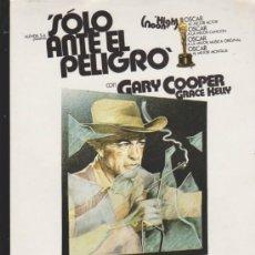 Cine: SOLO ANTE EL PELIGRO.PEQUEÑO CARTEL (31X21). Lote 32490621