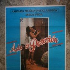 Cine: ACTO DE POSESION. AMPARO MUÑOZ, PATXI ANDION, ISELA VEGA. . Lote 33748262