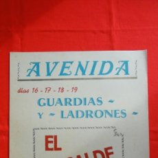Cine: EL ALCALDE DE ZALAMEA, GUARDIAS Y LADRONES, CARTELITO LOCAL (45X32) AÑOS 50, CINE AVENIDA REUS. Lote 34361590