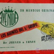 Cine: LOS AGENTES DEL 5º GRUPO, UN MENDIGO ORIGINAL, CARTELITO LOCAL AÑOS 50 CARTON(45X32) CINE AVENIDA. Lote 35573603