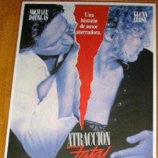 Cine: POSTER ORIGINAL ESPAÑOL - ATRACCIÓN FATAL - MICHAEL DOUGLAS - GLENN CLOSE - ANNE ARCHER. Lote 35883912