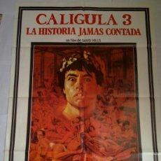 Cine: PÓSTER ORIGINAL CALÍGULA 3 LA HISTORIA JAMÁS CONTADA . Lote 36380079