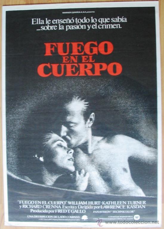 POSTER ORIGINAL ESPAÑOL - FUEGO EN EL CUERPO - WILLIAM HURT, KATHLEEN TURNER, LAWRENCE KASDAN (Cine - Posters y Carteles - Suspense)