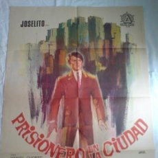 Cine: PÓSTER ORIGINAL PRISIONERO EN LA CIUDAD (JOSELITO). Lote 36560202