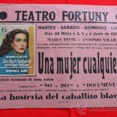 Cine: UNA MUJER CUALQUIERA, MARIA FELIX ANTONIO VILAR, CARTELITO LOCAL 1951 (45X32), TEATRO FORTUNY REUS. Lote 36578750