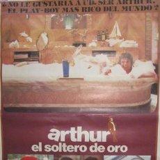 Cine: ARTHUR EL SOLTERO DE ORO DUDLEY MOORE LIZA MINELLI JOHN GIELGUD POSTER ORIGINAL 70X100 . Lote 37849257