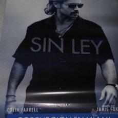 Cine: CARTEL DE CINE ORIGINAL SIN LEY, CORRUPCIÓN EN MIAMI, NUEVO, 70 POR 100CM. Lote 89563035