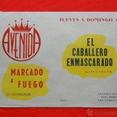 Cine: EL CABALLERO ENMASCARADO, MARCADO A FUEGO, CARTELITO LOCAL AÑOS 50 (45X32) CINE AVENIDA REUS. Lote 40167005