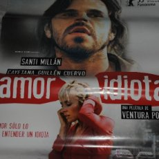 Cine: CARTEL DE CINE ORIGINAL DE LA PELÍCULA AMOR IDIOTA, SANTI MILLÁN, 70 POR 100CM. Lote 41079927