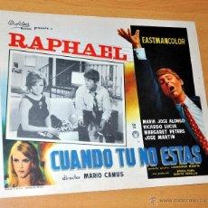 Cine: RAPHAEL - CUANDO TÚ NO ESTÁS - AFICHE - CARTELERA DE CINE - LOBBY CARD - TAMAÑO 355 X 278 MM.. Lote 41431604