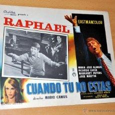 Cine: RAPHAEL - CUANDO TÚ NO ESTÁS - AFICHE - CARTELERA DE CINE - LOBBY CARD - TAMAÑO 355 X 278 MM.. Lote 41431638