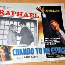 Cine: RAPHAEL - CUANDO TÚ NO ESTÁS - AFICHE - CARTELERA DE CINE - LOBBY CARD - TAMAÑO 355 X 278 MM. Lote 41431660