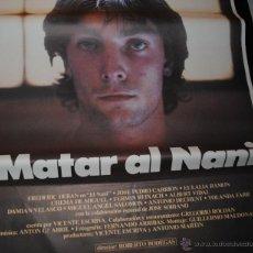 Cine: CARTEL DE CINE ORIGINAL DE LA PELÍCULA MATAR AL NANI, 70 POR 100CM. Lote 41504597