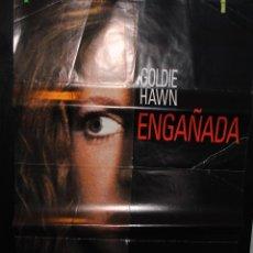 Cine: CARTEL DE CINE ORIGINAL DE LA PELÍCULA ENGAÑADA, GOLDIE HAWN, 70 POR 100CM. Lote 41507586
