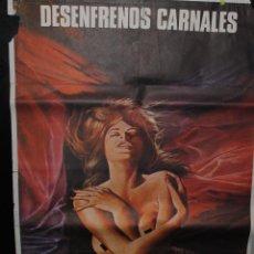 Cine: CARTEL DE CINE ORIGINAL DE LA PELÍCULA DESENFRENOS CARNALES, 70 POR 100CM. Lote 41508215