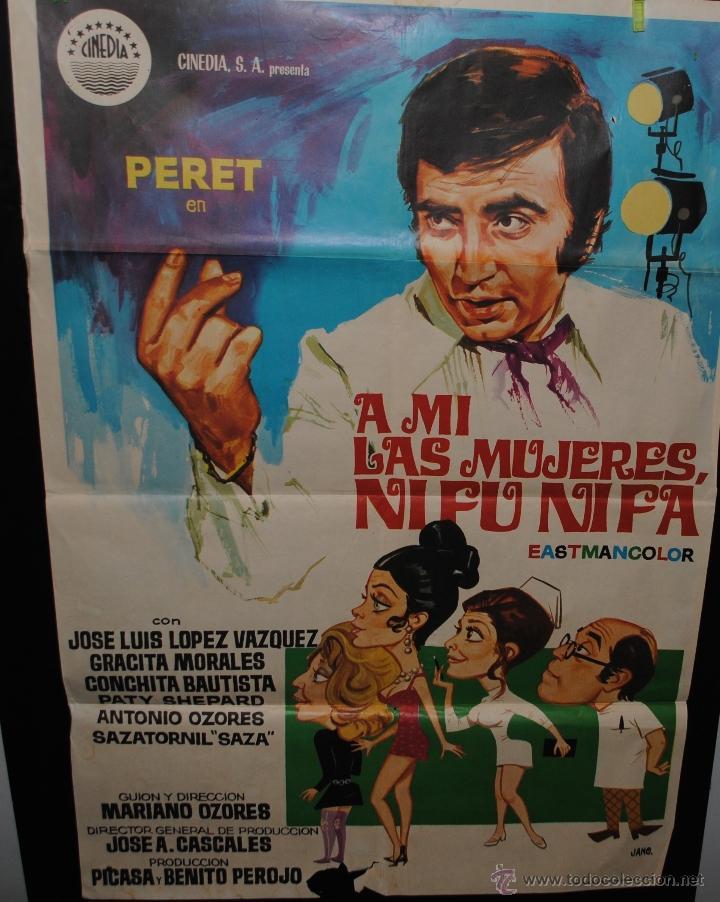 CARTEL DE CINE ORIGINAL A MÍ LAS MUJERES NI FU NI FÁ, PERET, JANO, MADRID 1971, 70 POR 100CM (Cine - Posters y Carteles - Clasico Español)