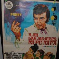 Cine: CARTEL DE CINE ORIGINAL DE LA PELÍCULA A MÍ LAS MUJERES NI FÚ NI FÁ, 70 POR 100CM. Lote 98807667
