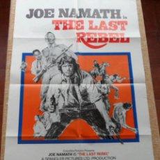 Cine: THE LAST REBEL (EL ÚLTIMO REBELDE) PÓSTER ORIGINAL DE LA PELÍCULA, DOBLADO, 1971, JOE NAMATH. Lote 42369147