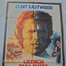 Cine: PÓSTER ORIGINAL LICENCIA PARA MATAR (CLINT EASTWOOD) 1975. Lote 42727728