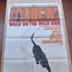 Cine: WALK ON THE WILD SIDE PÓSTER ORIGINAL DE LA PELÍCULA, ORIGINAL, DOBLADO, HECHO EN U.S.A., AÑO 1962. Lote 43709486