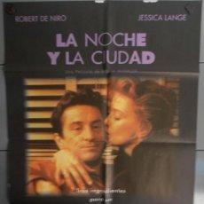 Cine: LA NOCHE Y LA CIUDAD,ROBERT DE NIRO, JESSICA LANGE CARTEL DE CINE ORIGINAL 70X100 APROX (1747). Lote 45483596