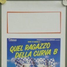 Cine: QO38 FUTBOL CALCIO NAPOLI QUEL RAGAZZO DELLA CURVA B POSTER ORIGINAL ITALIANO 33X70. Lote 45740281