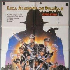 Cine: LOCA ACADEMIA DE POLICIA 6, CARTEL DE CINE ORIGINAL 70X100 APROX (7679). Lote 184280228