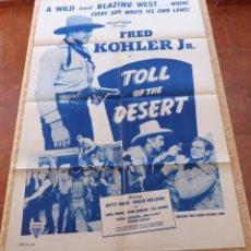 Cine: TOLL OF THE DESERT PÓSTER ORIGINAL DE LA PELÍCULA, DOBLADO, REPRODUCCIÓN DE LOS AÑOS 50, U.S.A.. Lote 46050618