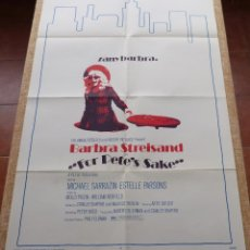 Cine: FOR PETE´S SAKE PÓSTER ORIGINAL DE LA PELÍCULA, DOBLADO, ORIGINAL, AÑO 1974, HECHO EN U.S.A., USADO. Lote 46789800