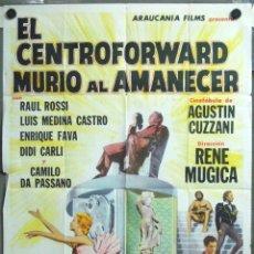 Cine: VN70 CCJ FUTBOL EL CENTROFORWARD MURIÓ AL AMANECER POSTER ORIGINAL ARGENTINO 75X110. Lote 146394469