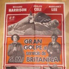 Cine: GRAN GOLPE AL SERVIVIO DE S.M.BRITANICA-CARTEL ORIGINAL. Lote 48102514