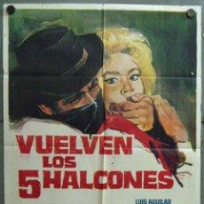 Cine: VU05 VUELVEN LOS CINCO HALCONES LUIS AGUILAR POSTER ORIGINAL 70X100 ESTRENO. Lote 48628904