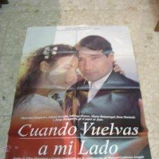 Cine: CARTEL CINE ORIGINAL CUANDO VUELVAS A MI LADO. Lote 49417767