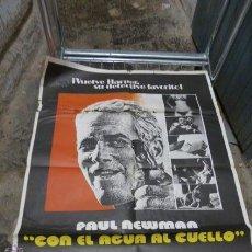 Cine: CON EL AGUA AL CUELLO CON PAUL NEWMAN CARTEL DE CINE. Lote 53147471