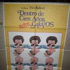 Cine: DENTRO DE CIEN AÑOS TODOS CALVOS POSTER ORIGINAL YY (1216). Lote 53415764