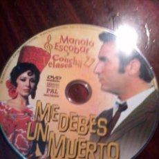 Cine: DVD. ME DEBES UN MUERTO. MANOLO ESCOBAR Y CONCHA VELASCO. SIN CARCASA COMO APARECE EN LA FOT. C13DVD. Lote 55023555
