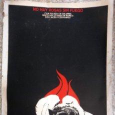 Cine: POSTER CARTEL CUBANO CUBA, CINE , NO HAY ROSAS SIN FUEGO, SERIGRAFIA, 1976 , ORIGINAL , AAC. Lote 57834391