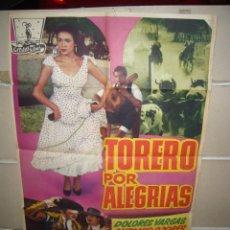 Cine: TORERO POR ALEGRIAS DOLORES VARGAS ANTONIO OZORES TOROS POSTER ORIGINAL 70X100 YY. Lote 58479271