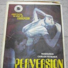 Cine: CARTEL DE CINE ORIGINAL. PERVERSION. NADIUSKA - CARLOS ESTRADA. 70 X 100CM. Lote 143769277