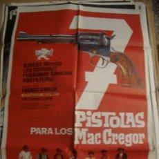 Cine: POSTER ORIGINAL DE CINE 70X100CM 7 PISTOLAS PARA LOS MCGREGOR. Lote 60619531