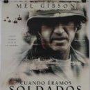Cine: CARTEL ORIGINAL CINE. CUANDO ERAMOS SOLDADOS. MEL GIBSON.. Lote 60712639