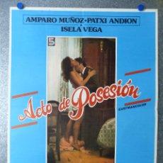 Cine: ACTO DE POSESION - AMPARO MUÑOZ, PATXI ANDION, ISELA VEGA. Lote 64650143