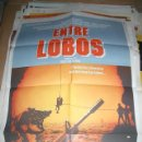 Cine: POSTER DE CINE ORIGINAL 70X100CM ENTRE LOBOS. Lote 64798887