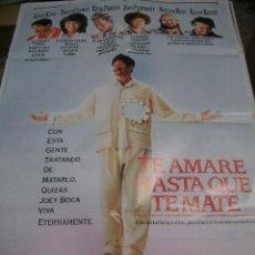 Cine: PÓSTER ORIGINAL DE 70X100CM TE AMARÉ HASTA QUE TE MATE. Lote 66936006