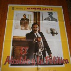 Cine: -POSTER DE CINE..(70X99)-EL ALCALDE Y LA POLITICA.. Lote 67179789
